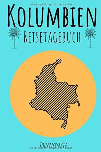 Reisetagebuch Kolumbien: Erinnerungsbuch zum Ausfüllen | Reisejournal zum Selberschreiben oder Abschiedsgeschenk für Kolumbien Reise
