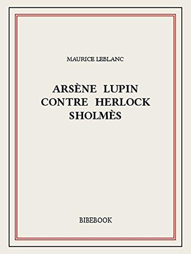 En ligne téléchargement Arsène Lupin contre Herlock Sholmès pdf, epub ebook