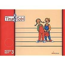 """Musikalische Früherziehung - Musikschulprogramm """"Tina & Tobi"""": Musikalische Früherziehung - Musikschulprogramm """"Tina & Tobi"""": Musikalische Früherziehung """"Tina und Tobi"""". Notenheft 3"""