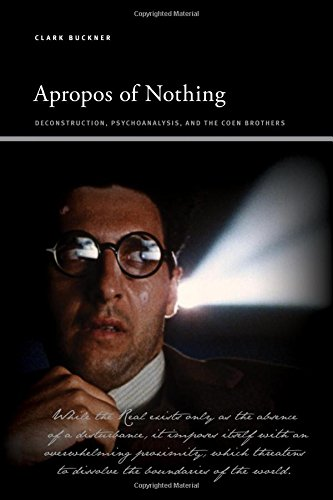 Apropos of Nothing: Deconstruction, Psychoanalysis, and the Coen Brothers (SUNY series, Insinuations: Philosophy, Psychoanalysis, Literature) por Clark Buckner