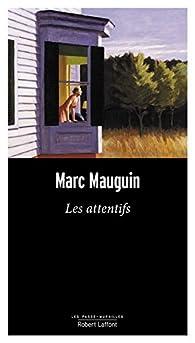 Les attentifs par Marc Mauguin