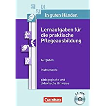 In guten Händen - Unterricht PLUS. 1.-3. Ausbildungsjahr. CD-ROM: Lernaufgaben für die praktische Pflegeausbildung