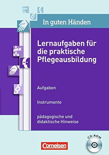 In guten Händen - Unterricht PLUS: Lernaufgaben für die praktische Pflegeausbildung: 1.-3. Ausbildungsjahr. CD-ROM