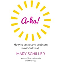 A-ha!: How to solve any problem in record time