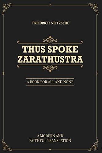 Thus Spoke Zarathustra: A Book For All And None (A Modern And Faithful Translation) por Friedrich Nietzsche