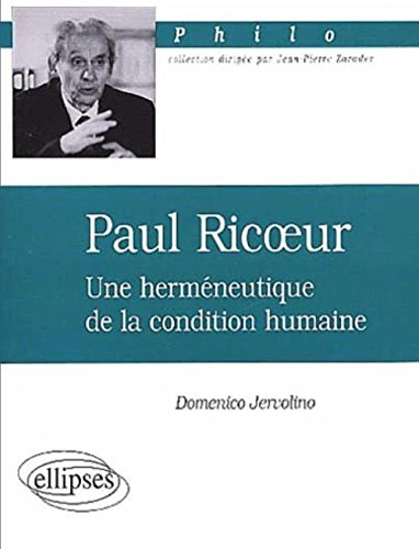 Paul Ricoeur, une herméneutique de la condition humaine par Domenico Jervolino