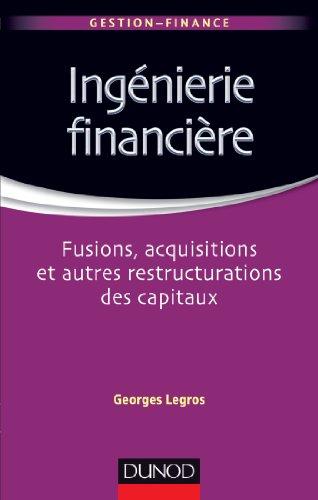 Ingénierie financière - Fusions, acquisitions et autres restructurations des capitaux