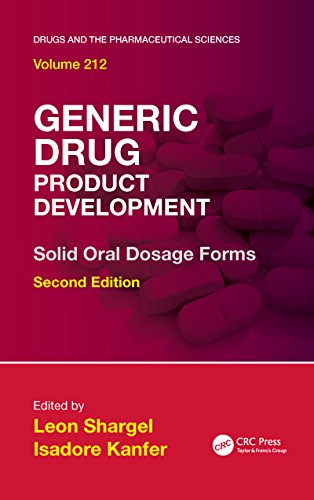 Generic Drug Product Development: Solid Oral Dosage Forms, Second Edition (Drugs and the Pharmaceutical Sciences Book 129) (English Edition)