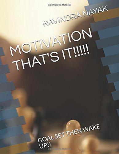 """""""MOTIVATION THAT'S IT!!!"""