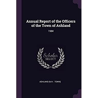 Annual Report of the Officers of the Town of Ashland: 1984