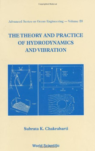 Theory And Practice Of Hydrodynamics And Vibration, The: 20 (Advanced Series On Ocean Engineering)