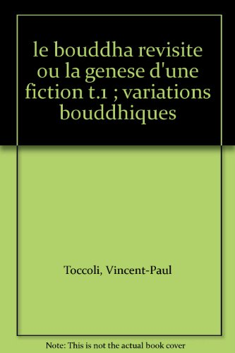 Bouddha Revisite Ou la Genese d'une Fiction