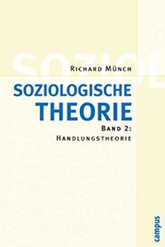 Soziologische Theorie. Bd. 2: Band 2: Handlungstheorie