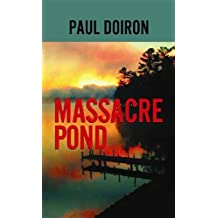 Massacre Pond: A Mike Bowditch Mystery (Mike Bowditch Mysteries) by Paul Doiron (2013-11-01)