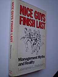 Nice Guys Finish Last: Management Myths and Reality