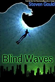 Blind Waves by [Gould, Steven]