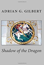 Shadow of the Dragon by Adrian Geoffrey Gilbert (2011-08-31)
