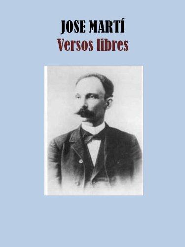 VERSOS LIBRES por JOSÉ JULIAN MARTÍ Y PÉREZ
