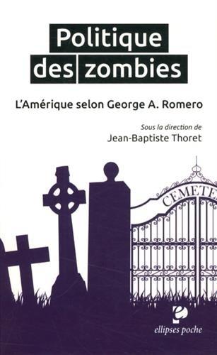 Politique des Zombies l'Amérique Selon George R.Romero