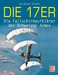 Die 17er: Die Fallschirmaufklärer der Schweizer Armee