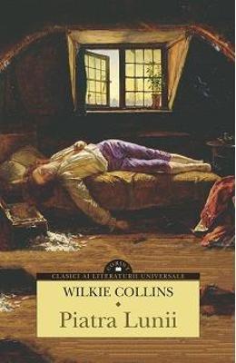 PIATRA LUNII por WILKIE COLLINS