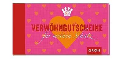 Gutscheinbuch Verwoehn-Gutscheine fuer meinen Schatz: Das besondere Geschenk fuer Sie oder Ihn - 18 Gutscheine fuer kleine Wohlfuehlmomente zu zweit.