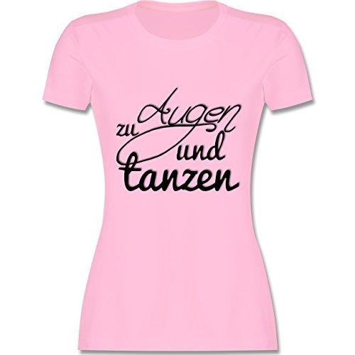 Statement Shirts - Augen zu und tanzen Typo - tailliertes Premium T-Shirt mit Rundhalsausschnitt für Damen Rosa
