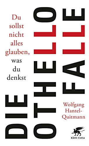 Preisvergleich Produktbild Die Othello-Falle: Du sollst nicht alles glauben, was du denkst