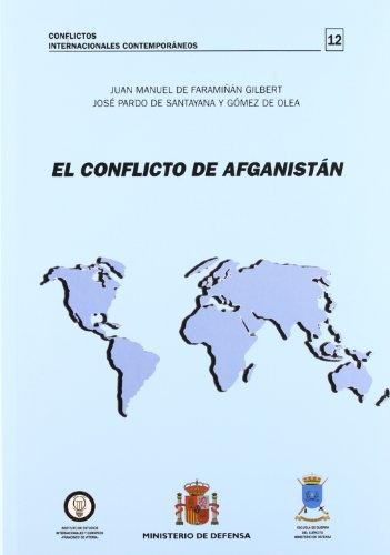 El conflicto de Afganistán (Conflictos internacionales contemporáneos) por Faramiñan