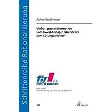 Verhaltenstransformation vom Investitionsgüterhersteller zum Lösungsanbieter (Schriftenreihe Rationalisierung)