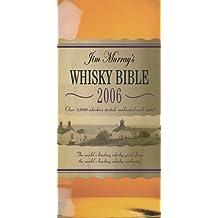 Jim Murray's Whisky Bible 2006 by Jim Murray (2005-10-03)