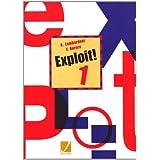 Exploit! Corso di lingua e civiltà francese. Con CD Audio. Per le Scuole superiori: 1