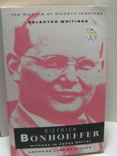 Dietrich Bonhoeffer: Witness to Jesus Christ (Making of Modern Theology)