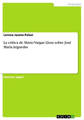 La crítica de Mario Vargas Llosa sobre José María Arguedas por Lorena Jaume-Palasí