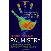 Palmistry: From Apprentice to Pro in 24 Hours - The Easiest Palmistry Training Course Ever Written