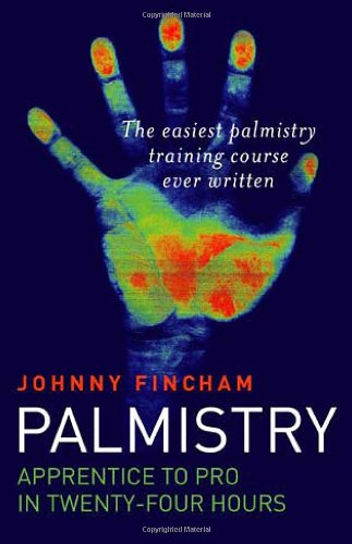 Palmistry: Apprentice to Pro in 24 Hours - The Easiest Palmistry Training Course Ever Written