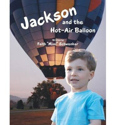 (BY Schwenker, Faith Mimi ( Author ) [ JACKSON AND THE HOT-AIR BALLOON ] Feb-2014 [ Paperback ])