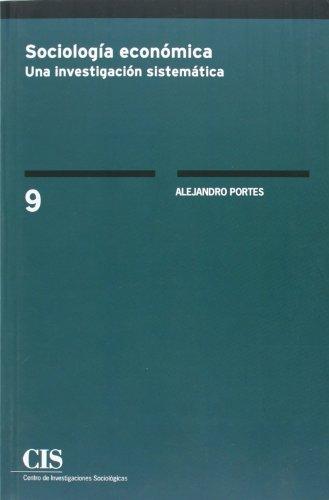 Sociología económica (Clásicos Contemporáneos) por Alejandro Portes