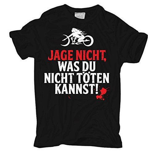 Männer und Herren T-Shirt MOTORRAD - Jage nicht was du nicht töten kannst Körperbetont schwarz
