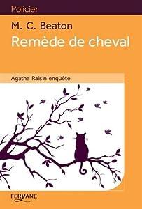"""Afficher """"Agatha Raisin enquête n° 2 Remède de cheval"""""""