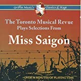 The Toronto Musical Revue Plays Selections From Miss Saigon by Toronto Musical Revue (1995-12-01)