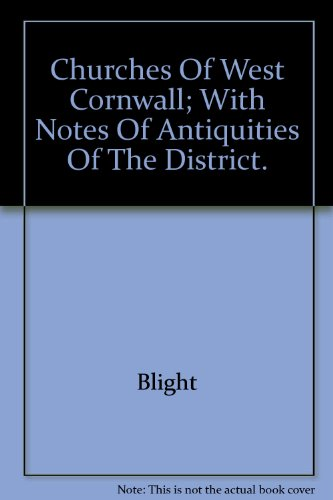 Churches of West Cornwall ; with Notes of Antiquities of the District