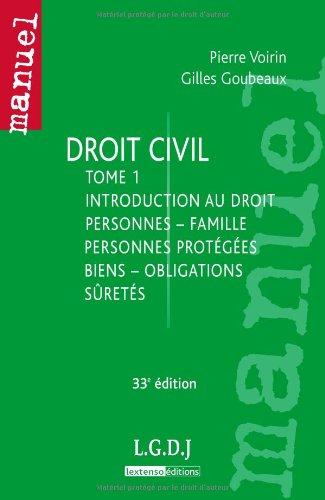 Droit civil : Tome 1 : Introduction au droit, personnes - famille, personnes protégées, biens - obligations, sûretés par Gilles Goubeaux, Pierre Voirin