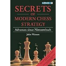 Secrets of Modern Chess Strategy by John Watson (1999-03-01)