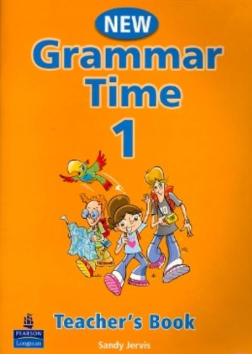 New Grammar Time - Teacher's Book 1: Teachers Book Level 1