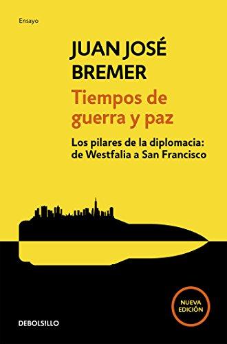 Tiempos de guerra y paz: Los pilares de la diplomacia: de Westfalia a San Francisco