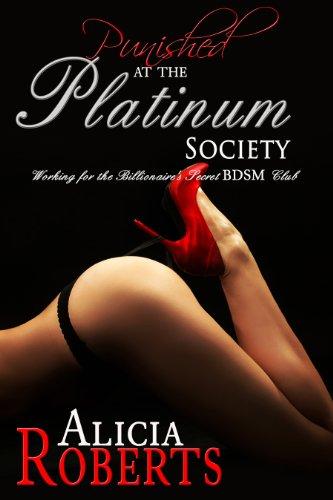 Punished at the Platinum Society: Working for the Secret BDSM Club (Natasha and the Platinum Society Book 1) (English Edition) - Platinum Club