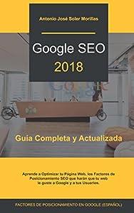 como mejorar posicionamiento en google: GOOGLE SEO 2018: Guía Completa y Actualizada de los Factores de Posicionamiento ...