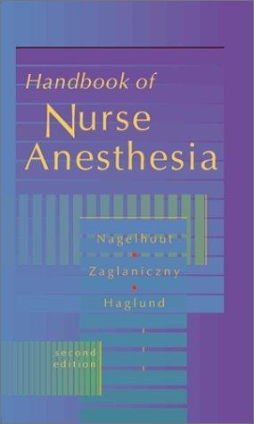 Handbook of Nurse Anesthesia by John J. Nagelhout CRNA PhD FAAN (2000-10-28)