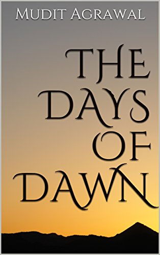 The days of dawn ebook mudit agrawal amazon kindle store the days of dawn by agrawal mudit fandeluxe PDF